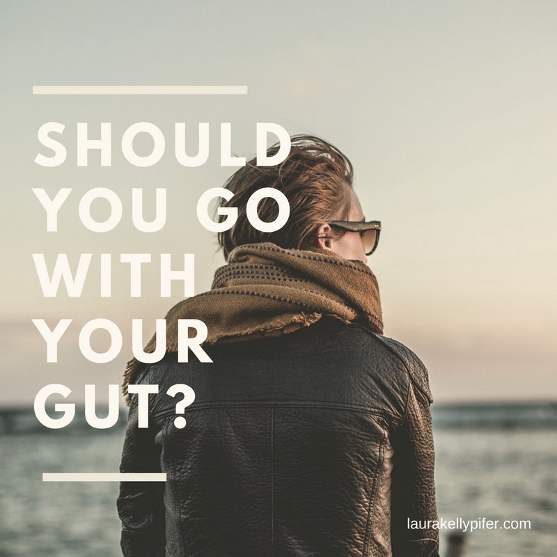 How To Tell If You  Should Go With Your Gut