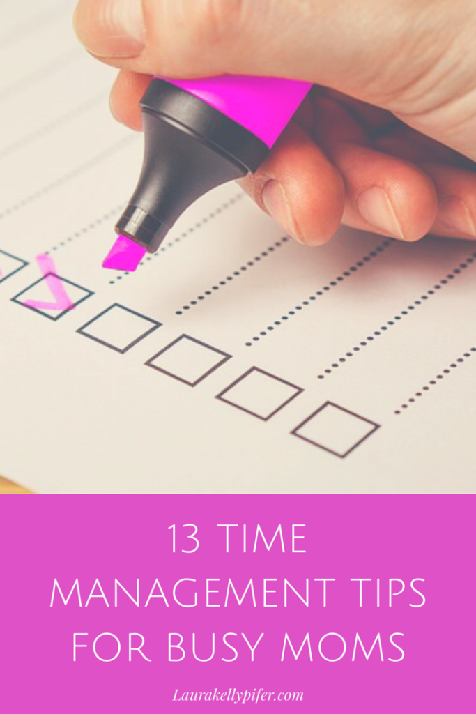 13 Time Management Tips For Busy Moms